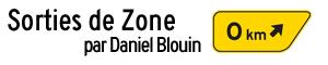 Sorties de Zone par Daniel Blouin